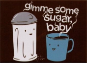 Gimme Some Sugar Baby Magnet SM4091