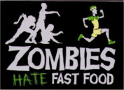 Zombies Hate Fast Food Magnet SM4081
