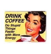 Drink Coffee, Do Stupid Things..... steel fridge magnet