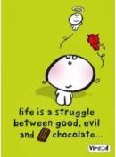 Life Is A Struggle/Chocolate funny fridge magnet