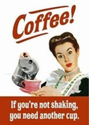 Coffee, If You're Not Shaking... funny fridge magnet