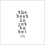 The Best Is Yet to Be Quotable Magnet