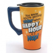"""You Know You Are Getting Old When Happy Hour Is a Nap "" Ceramic Travel Mug"