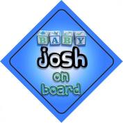 Baby Boy Josh on board novelty car sign gift / present for new child / newborn baby