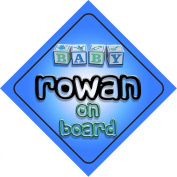 Baby Boy Rowan on board novelty car sign gift / present for new child / newborn baby