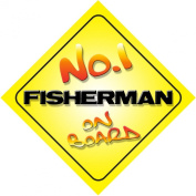 No.1 Fisherman on Board Novelty Car Sign New Job / Promotion / Novelty Gift / Present
