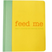 Loralin Design Nursing and Feeding Journal, Feed Me