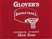 Glovers Scorebooks Basketball Short Form Scorebook
