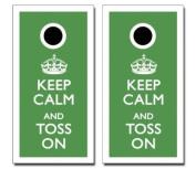 KEEP CALM AND TOSS ON CORNHOLE GAME SET