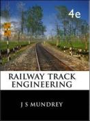 Railway Track Engineering, 4E
