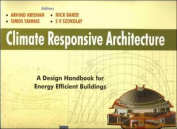 CLIMATE RESPONSIVE ARCHITECTURE:A Design Handbook for Energy Efficient Buildings