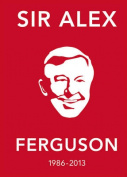 The Alex Ferguson Quote Book