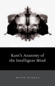 Kant's Anatomy of the Intelligent Mind