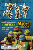 Teenage Mutant Ninja Turtle Magnet Book (Teenage Mutant Ninja Turtles) (Magnetic Play Book) [Board book]