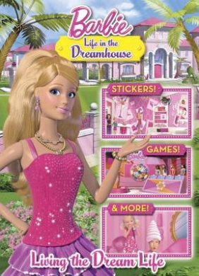 Living the Dream Life (Barbie: Life in the Dream House) (Full-Color Activity Book with Stickers)