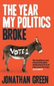 The year my politics broke