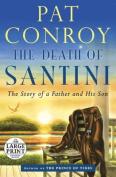 The Death of Santini [Large Print]
