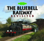 The Bluebell Railway Revisited
