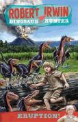 Robert Irwin Dinosaur Hunter 8