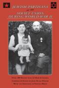 Jewish Partisans of the Soviet Union During World War II