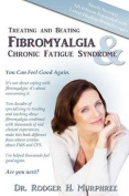 Treating and Beating Fibromyalgia and Chronic Fatigue Syndrome