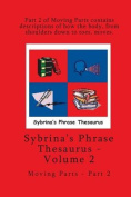 Volume 2 - Sybrina's Phrase Thesaurus - Moving Parts - Part 2