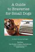 A Guide to Braveries for Small Dogs