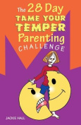 The 28 Day Tame Your Temper Parenting Challenge [ENM]