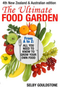 The Ultimate Food Garden