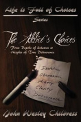 The Addict's Choices--From Depths of Isolation to Heights of True Deliverance