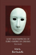 Lost Masterpieces of Euro-American Drama