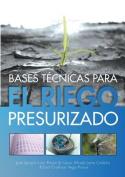 Bases Tecnicas Para El Riego Presurizado [Spanish]