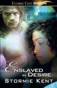Enslaved in Desire