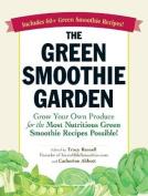 The Green Smoothie Garden