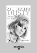 A Girl Called Dusty [Large Print]