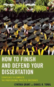 How to Finish and Defend Your Dissertation