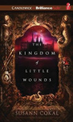 The Kingdom of Little Wounds [Audio]
