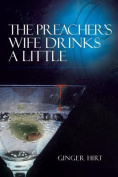 The Preacher's Wife Drinks A Little