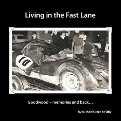 Living in the Fast Lane: Goodwood - Memories and Back ...