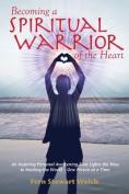 Becoming a Spiritual Warrior of the Heart