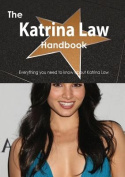 The Katrina Law Handbook - Everything You Need to Know about Katrina Law