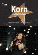 The Korn Handbook - Everything You Need to Know about Korn