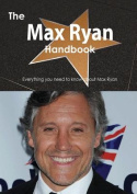 The Max Ryan Handbook - Everything You Need to Know about Max Ryan