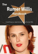The Rumer Willis Handbook - Everything You Need to Know about Rumer Willis