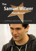 The Samuel Witwer Handbook - Everything You Need to Know about Samuel Witwer
