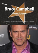 The Bruce Campbell Handbook - Everything You Need to Know about Bruce Campbell