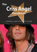 The Criss Angel Handbook - Everything You Need to Know about Criss Angel