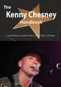 The Kenny Chesney Handbook - Everything You Need to Know about Kenny Chesney