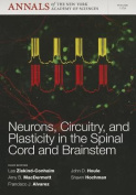 Neurons, Circuitry, and Plasticity in the Spinal Cord and Brainstem (Annals of the New York Academy of Science