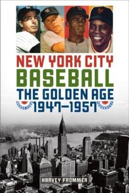 New York City Baseball: The Golden Age, 1947 1957